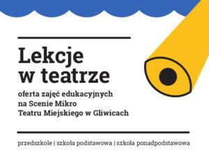 Teatr Miejski w Gliwicach_Lekcje w teatrze - oferta zajęć edukacyjnych Teatru Miejskiego w Gliwicach