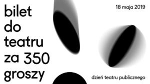 Teatr Miejski w Gliwicach_ bilet za 350 groszy_ 2019