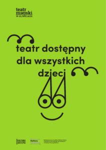 Teatr Miejski w Gliwicach_Teatr dostępny dla wszystkich dzieci - plakat
